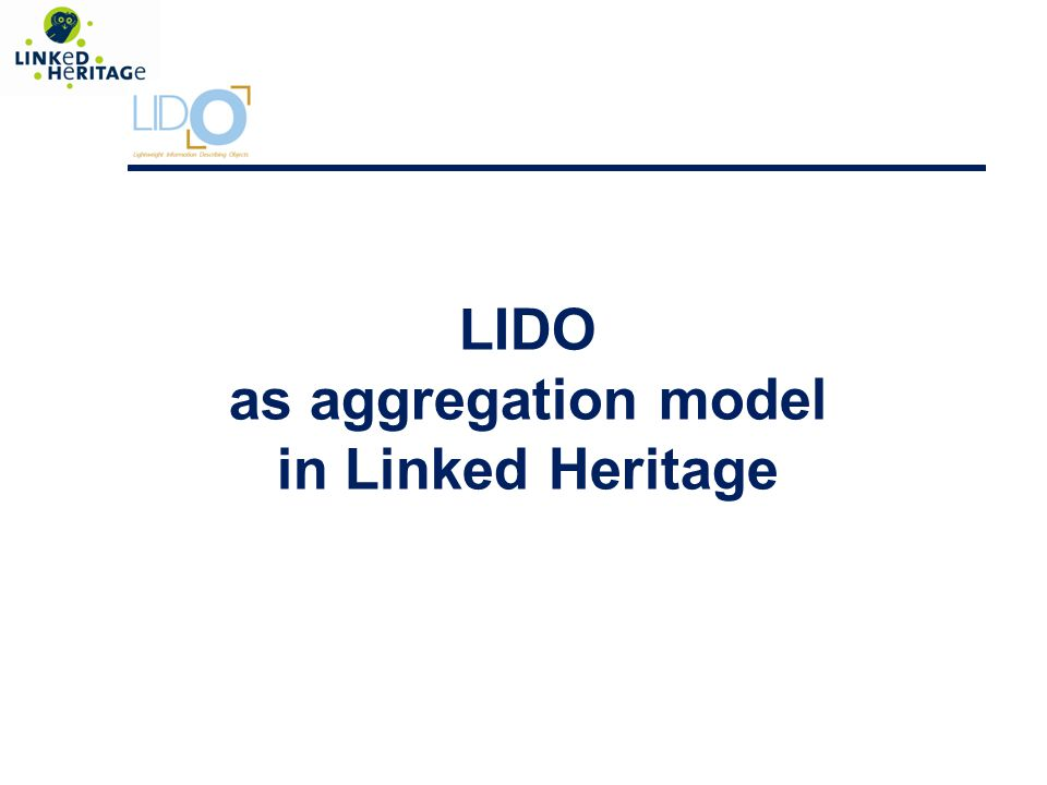 LIDO as aggregation model in Linked Heritage