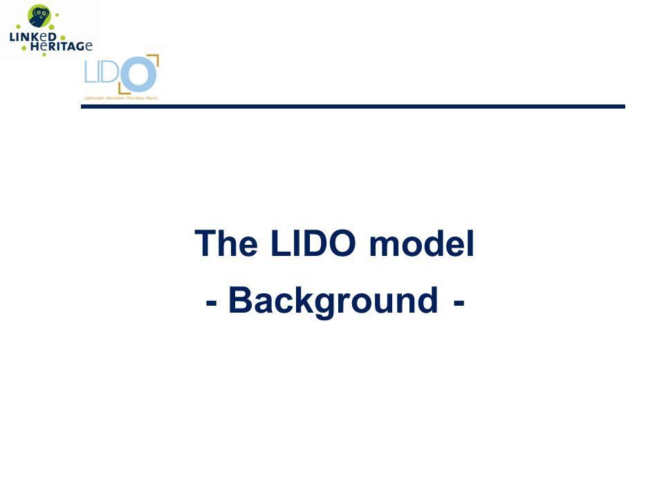 The LIDO model - Background -