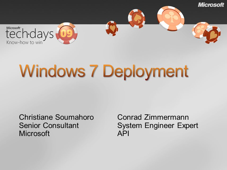Introducing Windows 7 Deployment Microsoft Deployment Toolkit Windows 7 Deployment Enhancements Imaging in Windows 7 Delivery with Windows Deployment Services Migration with User State Migration Solutions Ressources Q & A