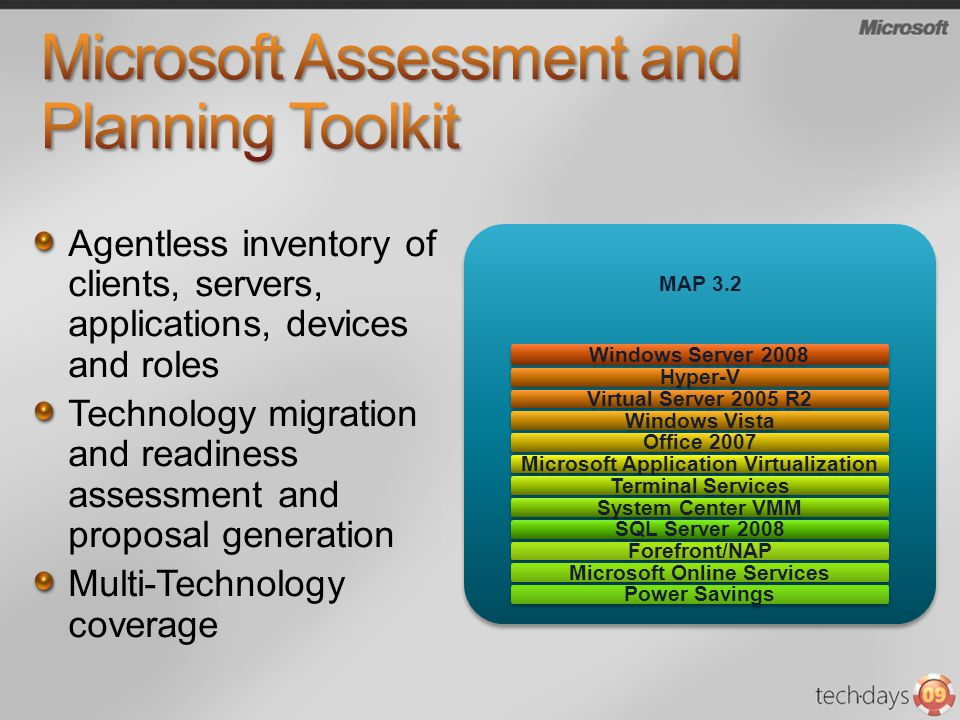 Agentless inventory of clients, servers, applications, devices and roles Technology migration and readiness assessment and proposal generation Multi-T