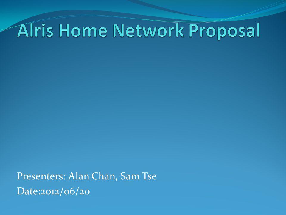 Presenters: Alan Chan, Sam Tse Date:2012/06/20