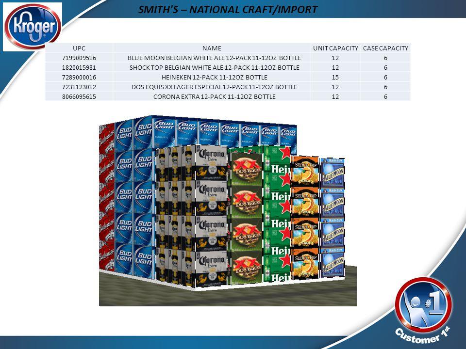 SMITH'S – NATIONAL CRAFT/IMPORT UPCNAMEUNIT CAPACITYCASE CAPACITY 7199009516 BLUE MOON BELGIAN WHITE ALE 12-PACK 11-12OZ BOTTLE126 1820015981 SHOCK TO