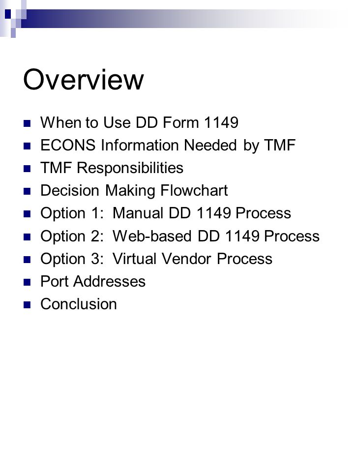 Overview When to Use DD Form 1149 ECONS Information Needed by TMF TMF Responsibilities Decision Making Flowchart Option 1: Manual DD 1149 Process Opti