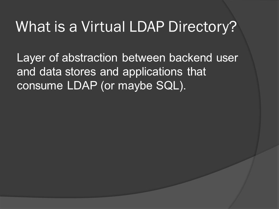 What is a Virtual LDAP Directory.
