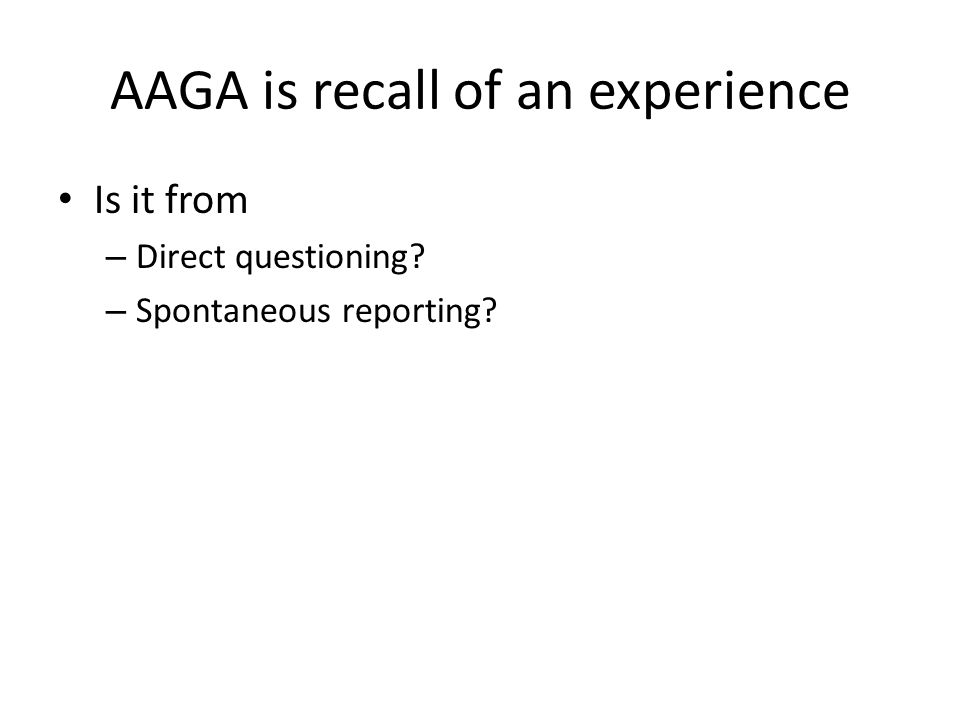 Minimising the psychological consequences of AAGA Before – if you waken you might not be able to move ……….