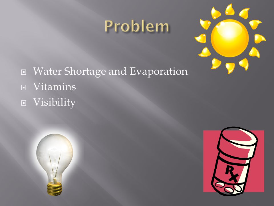  Water Shortage and Evaporation  Vitamins  Visibility