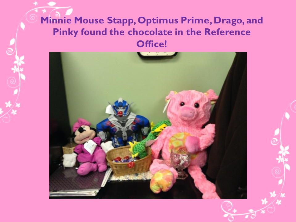 Minnie Mouse Stapp, Optimus Prime, Drago, and Pinky found the chocolate in the Reference Office!