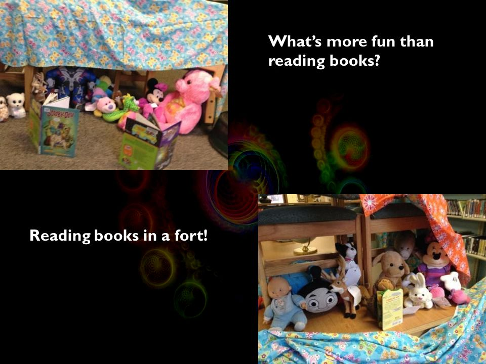 What's more fun than reading books Reading books in a fort!