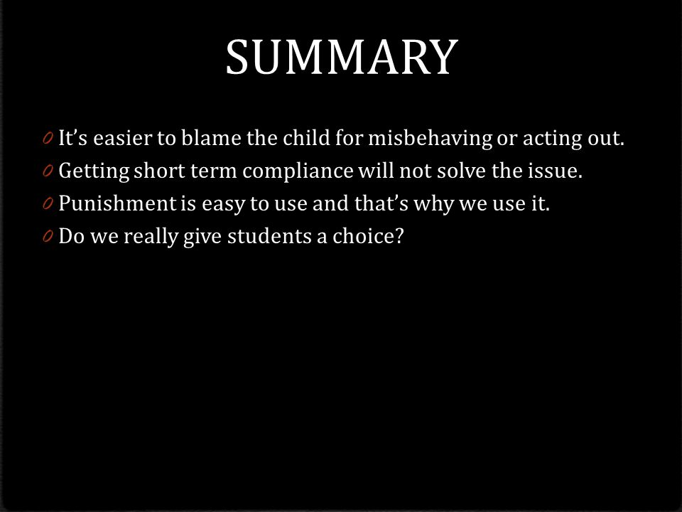 SUMMARY 0 It's easier to blame the child for misbehaving or acting out.