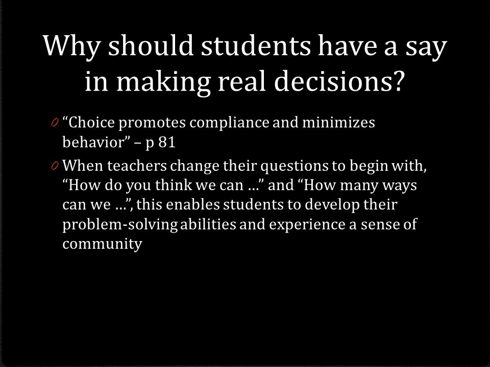 Why should students have a say in making real decisions.