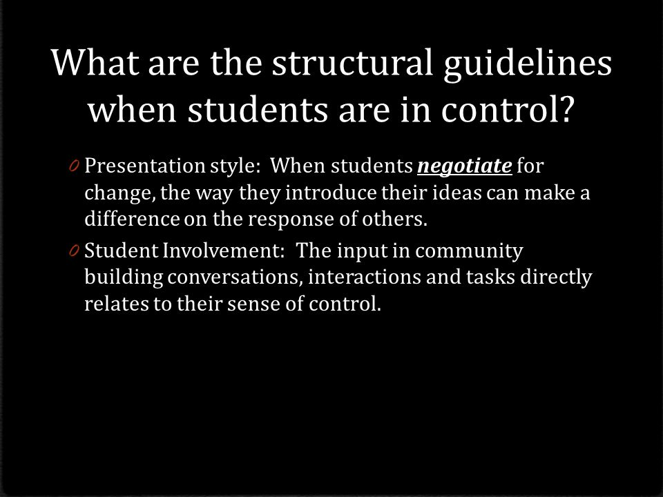 What are the structural guidelines when students are in control.