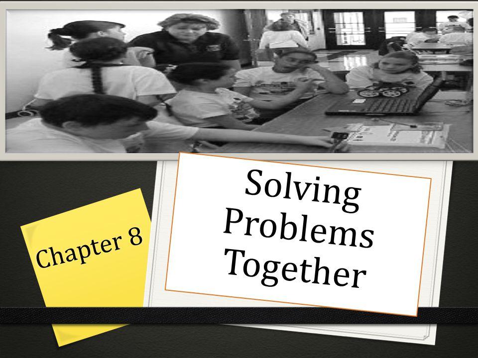 Chapter 8 Solving Problems Together