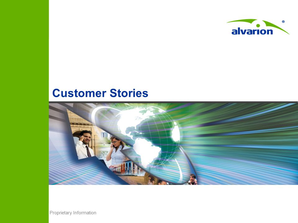 Proprietary Information Customer Stories