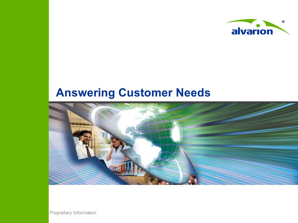 Proprietary Information Answering Customer Needs
