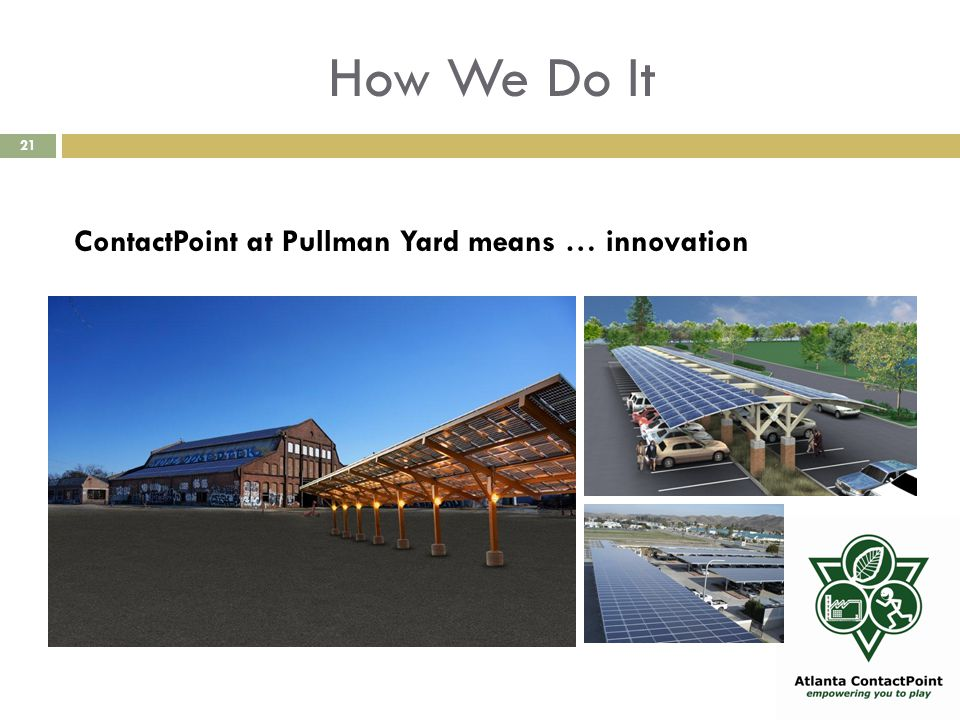 How We Do It 21 ContactPoint at Pullman Yard means … innovation