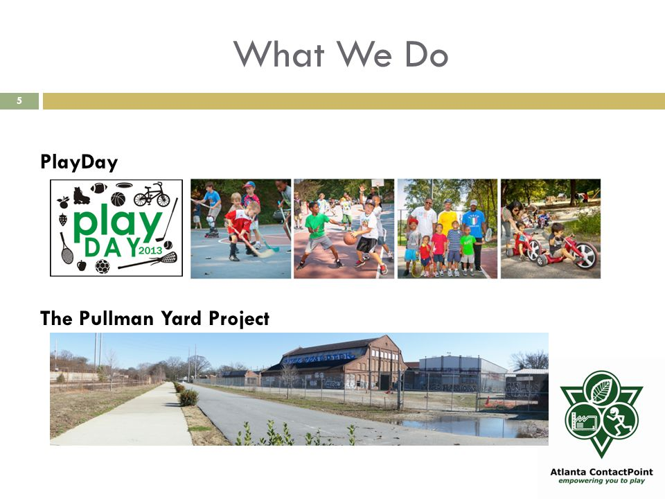What We Do 5 PlayDay The Pullman Yard Project