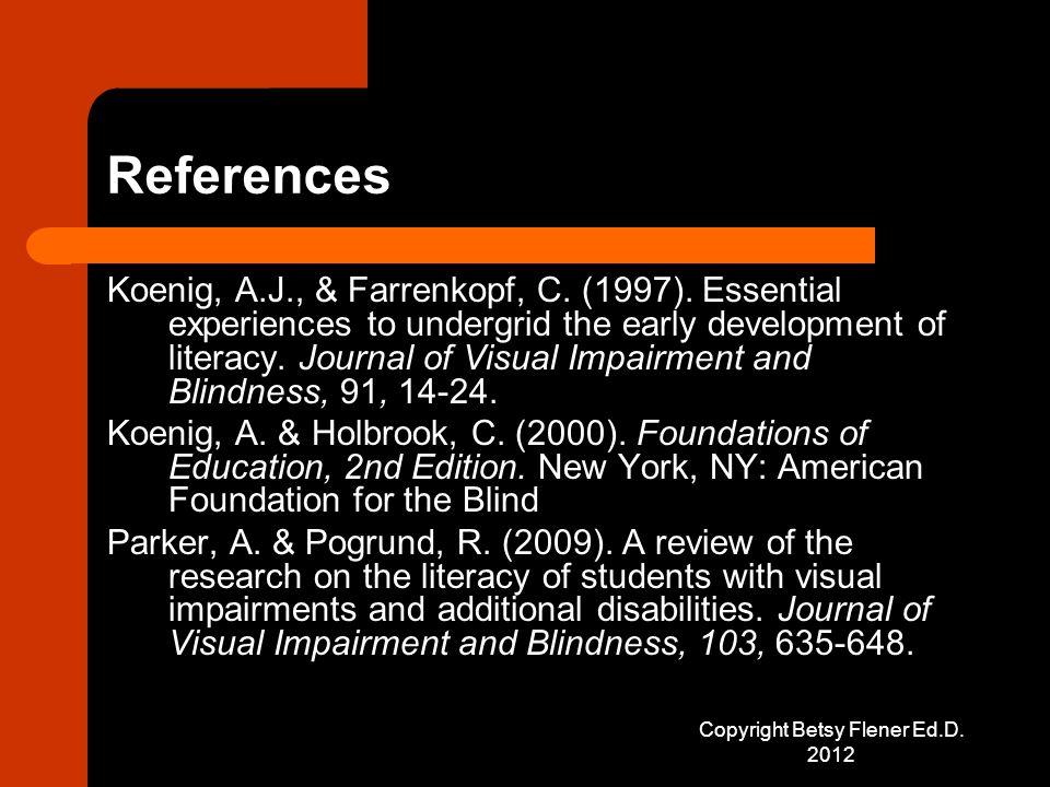 References Koenig, A.J., & Farrenkopf, C. (1997).