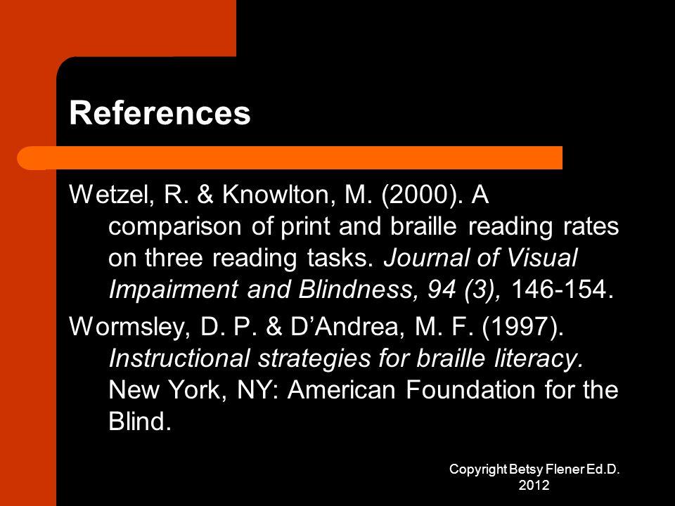 References Wetzel, R. & Knowlton, M. (2000).