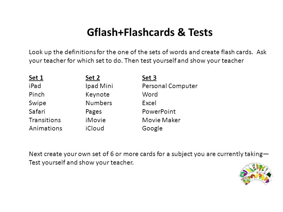 Gflash+Flashcards & Tests Look up the definitions for the one of the sets of words and create flash cards.