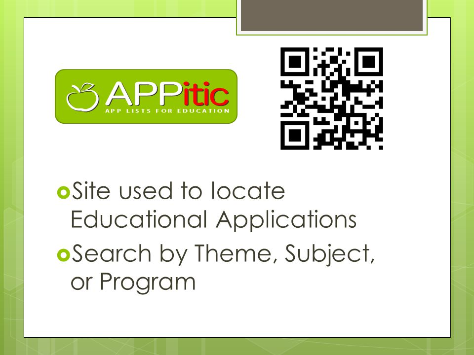  Site used to locate Educational Applications  Search by Theme, Subject, or Program