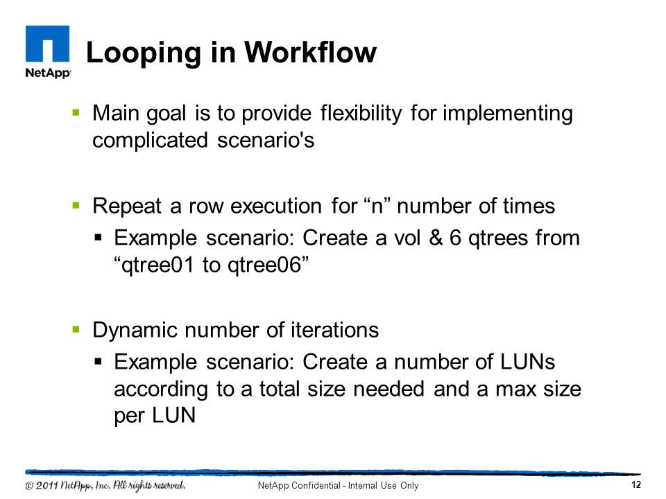 "Looping in Workflow  Main goal is to provide flexibility for implementing complicated scenario's  Repeat a row execution for ""n"" number of times  E"
