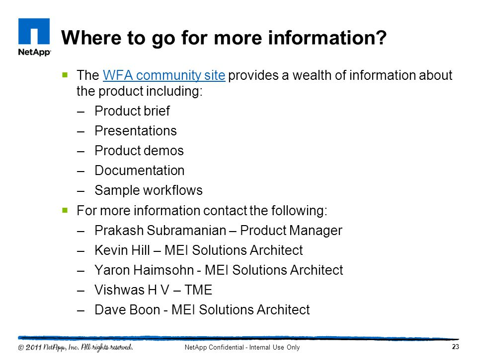 Where to go for more information?  The WFA community site provides a wealth of information about the product including:WFA community site –Product br