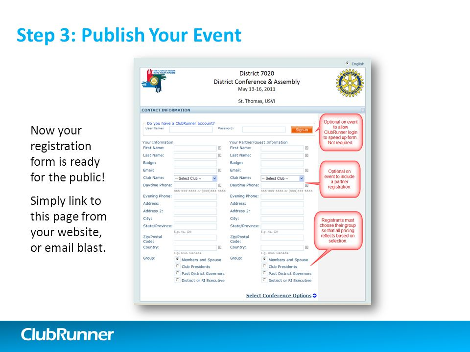 ClubRunner Step 3: Publish Your Event Now your registration form is ready for the public.