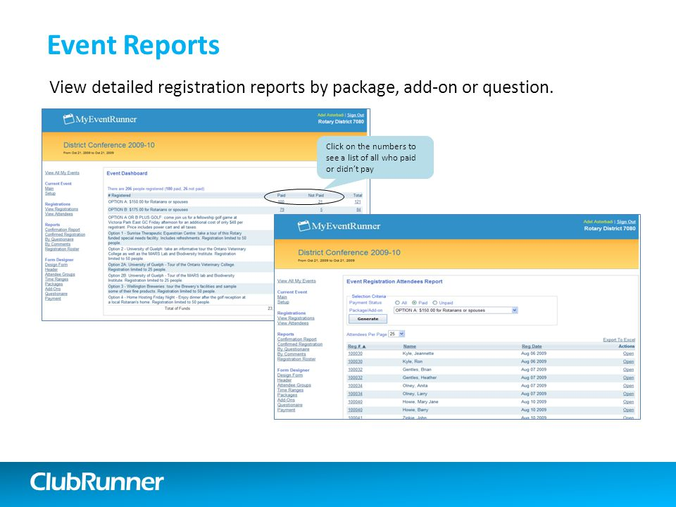 ClubRunner Event Reports View detailed registration reports by package, add-on or question.