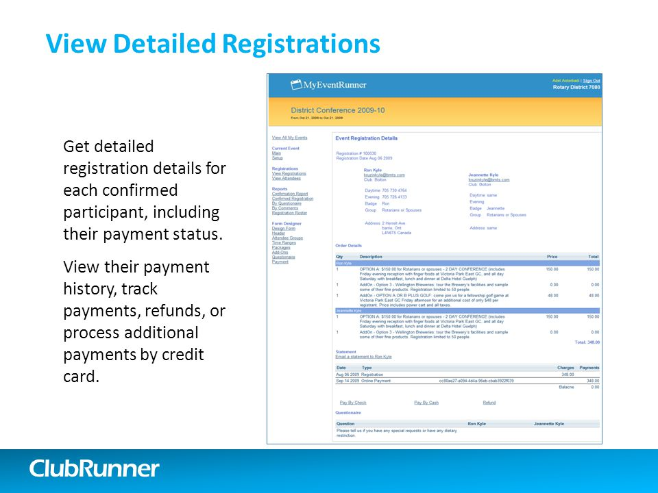 ClubRunner View Detailed Registrations Get detailed registration details for each confirmed participant, including their payment status.