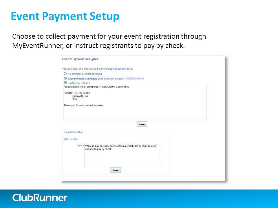 ClubRunner Event Payment Setup Choose to collect payment for your event registration through MyEventRunner, or instruct registrants to pay by check.