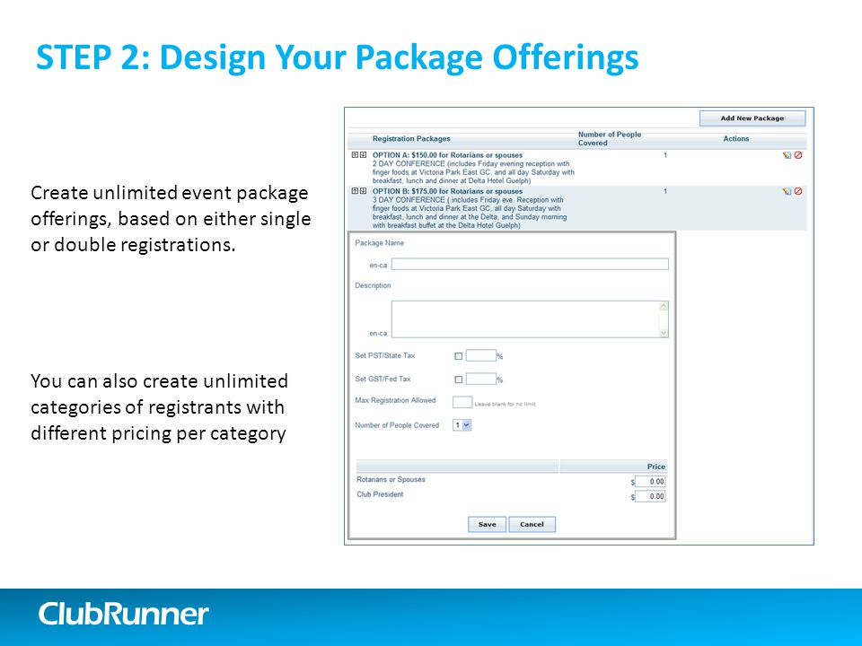 ClubRunner Create unlimited event package offerings, based on either single or double registrations.