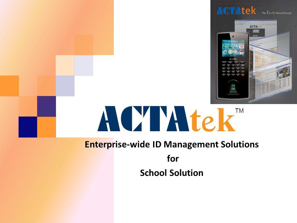 Enterprise-wide ID Management Solutions for School Solution TM
