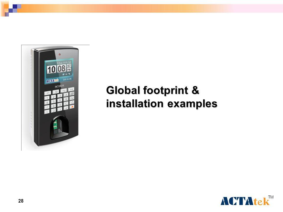 28 Global footprint & installation examples TM