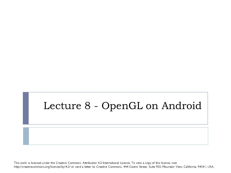Laura Gheorghe, Petre Eftime OpenGL ES  Cut down version of OpenGL  Fixed point support  Found in many mobile platforms (Android, iOS, Blackberry, Symbian, 3DS, etc.)  Designed for slower GPUs and CPUs 2