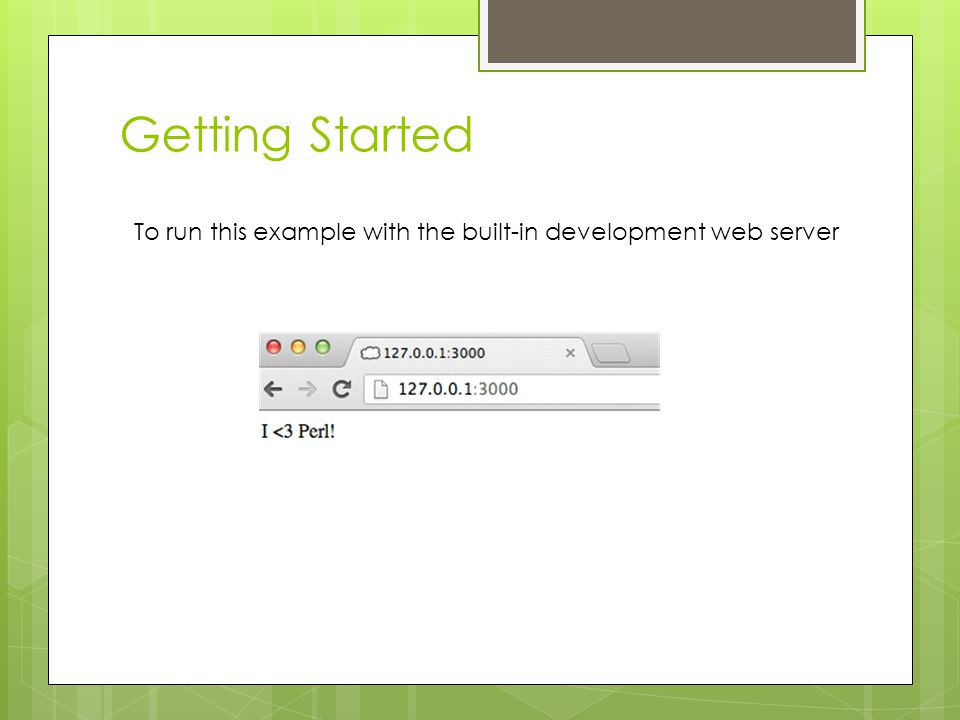 Getting Started To run this example with the built-in development web server