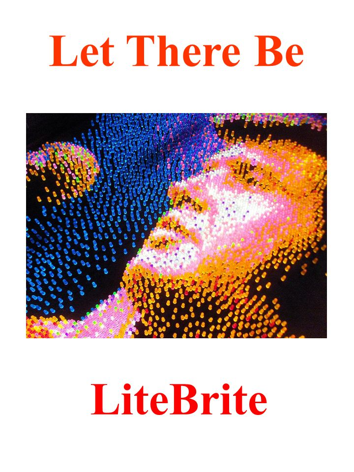 Let There Be LiteBrite