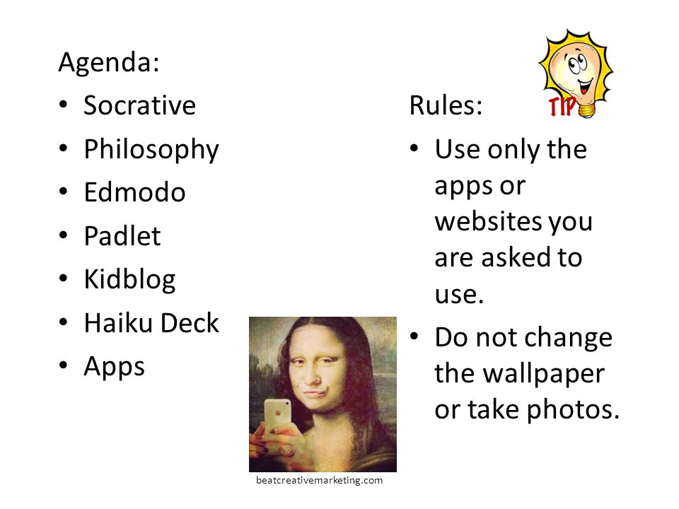 Rules: Use only the apps or websites you are asked to use.