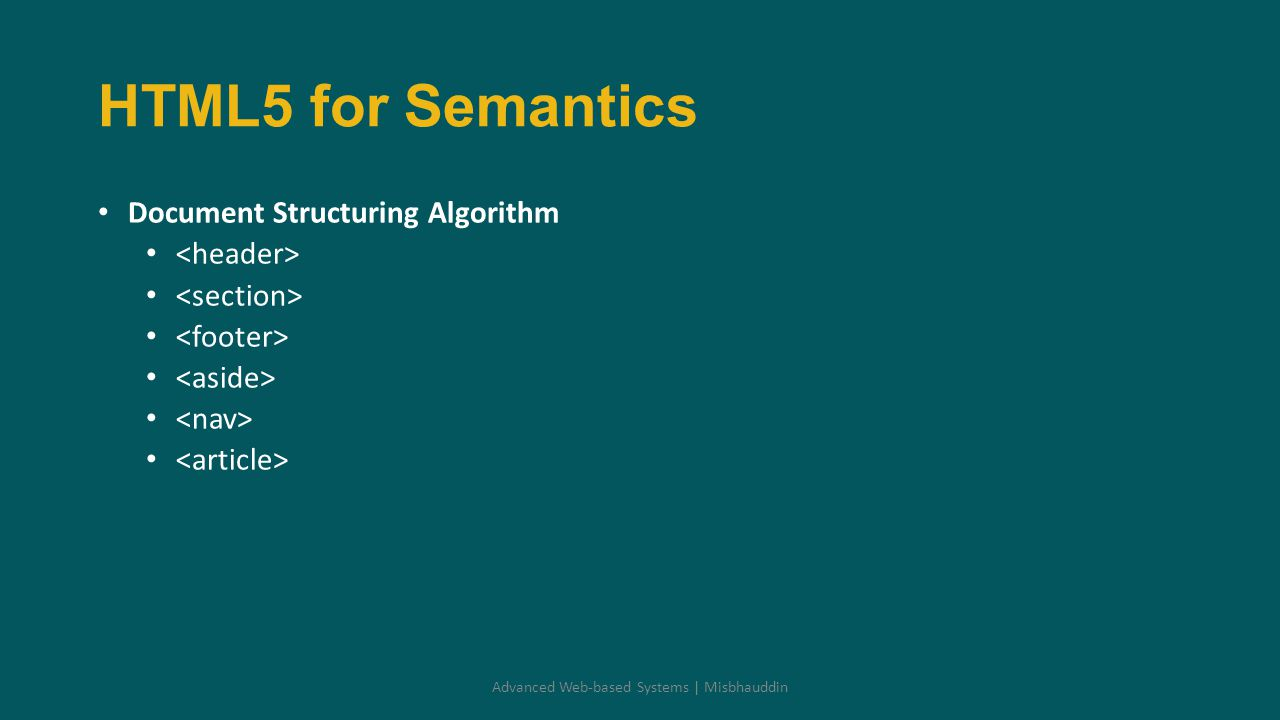 HTML5 for Semantics Document Structuring Algorithm Advanced Web-based Systems | Misbhauddin