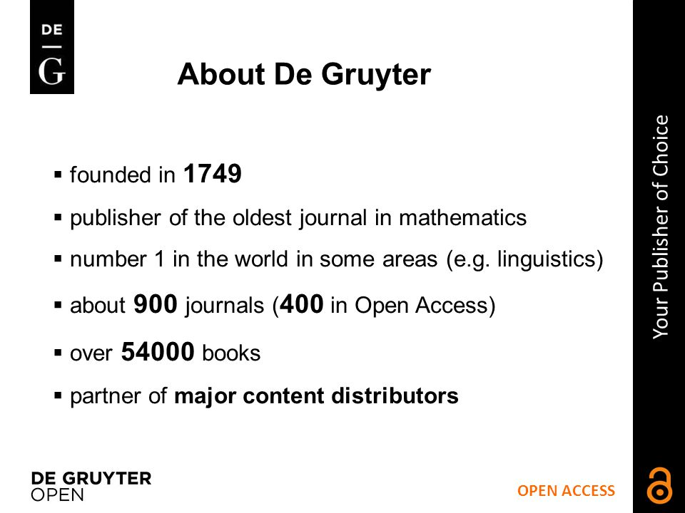 About De Gruyter  founded in 1749  publisher of the oldest journal in mathematics  number 1 in the world in some areas (e.g.
