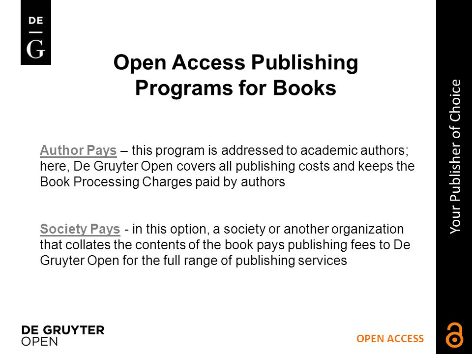 OPEN ACCESS Your Publisher of Choice Open Access Publishing Programs for Books How it works.