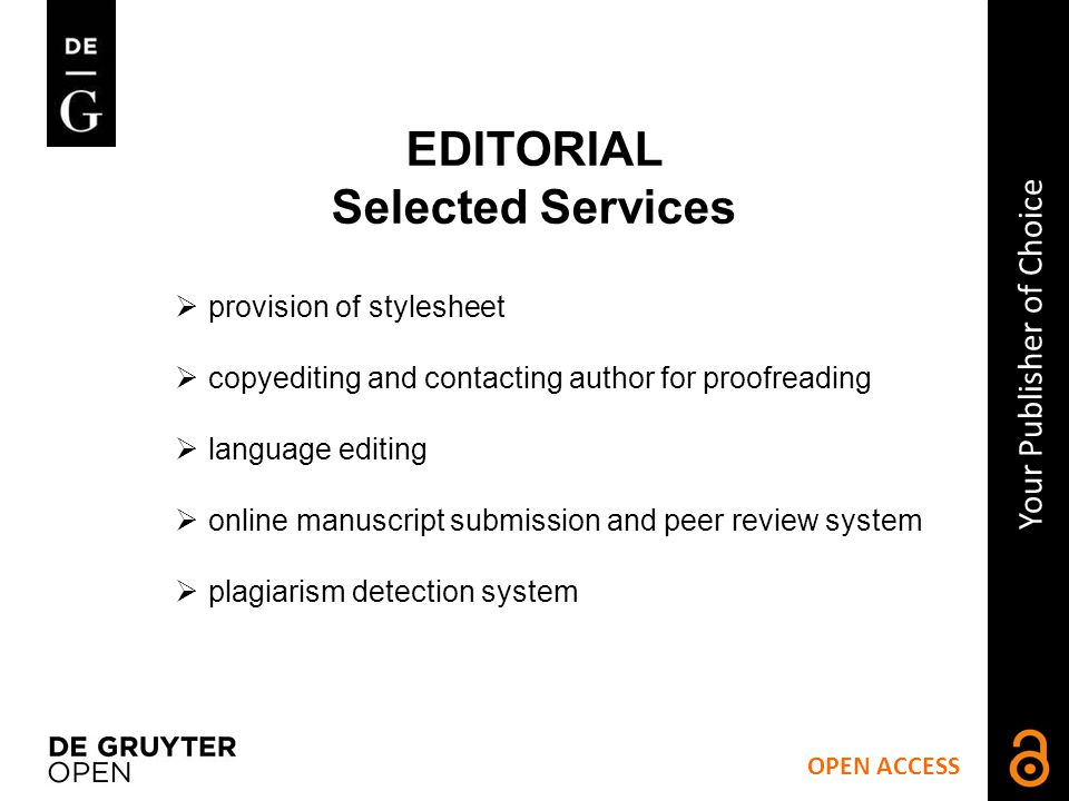 OPEN ACCESS Your Publisher of Choice EDITORIAL Selected Services How it works.