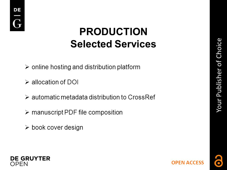 OPEN ACCESS Your Publisher of Choice PRODUCTION Selected Services How it works.