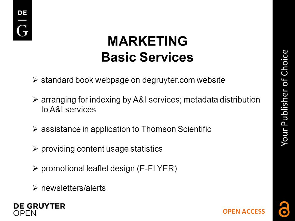 OPEN ACCESS Your Publisher of Choice MARKETING Basic Services How it works.