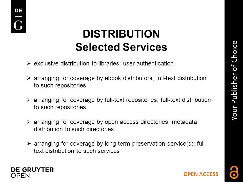 OPEN ACCESS Your Publisher of Choice DISTRIBUTION Selected Services How it works.