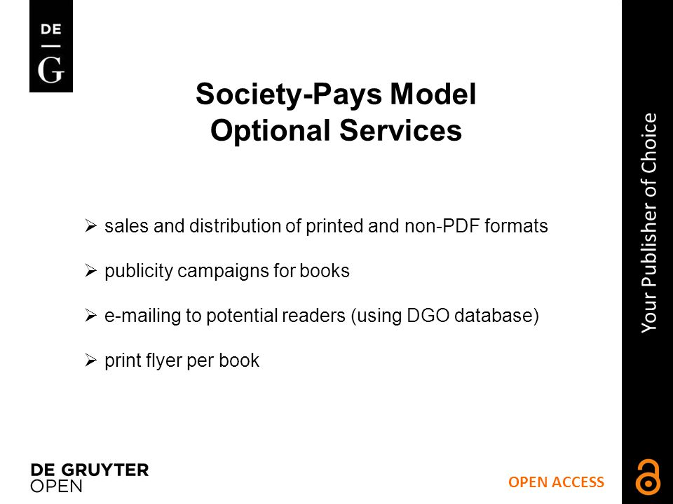 OPEN ACCESS Your Publisher of Choice Society-Pays Model Optional Services How it works.