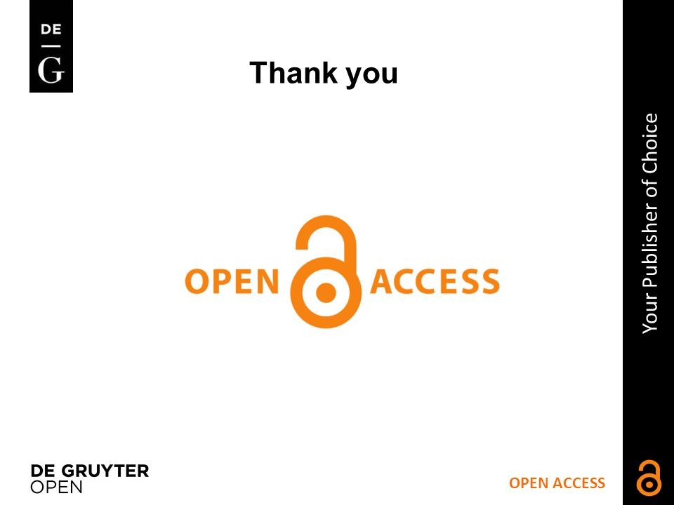OPEN ACCESS Your Publisher of Choice Thank you