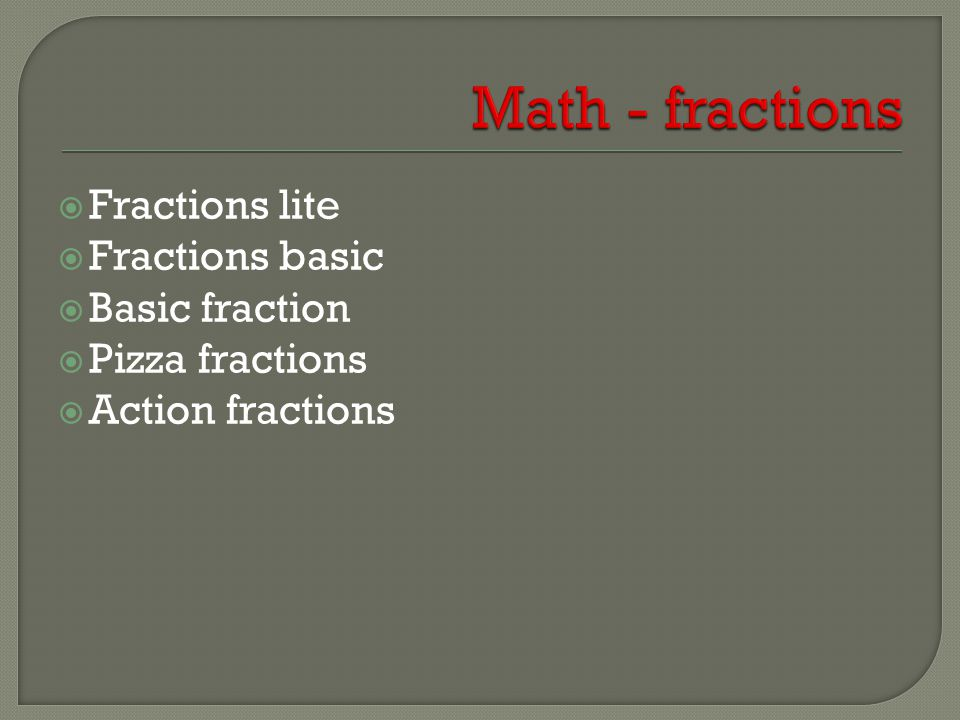 Fractions lite  Fractions basic  Basic fraction  Pizza fractions  Action fractions