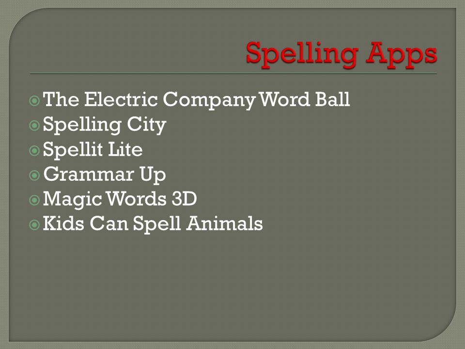  The Electric Company Word Ball  Spelling City  Spellit Lite  Grammar Up  Magic Words 3D  Kids Can Spell Animals