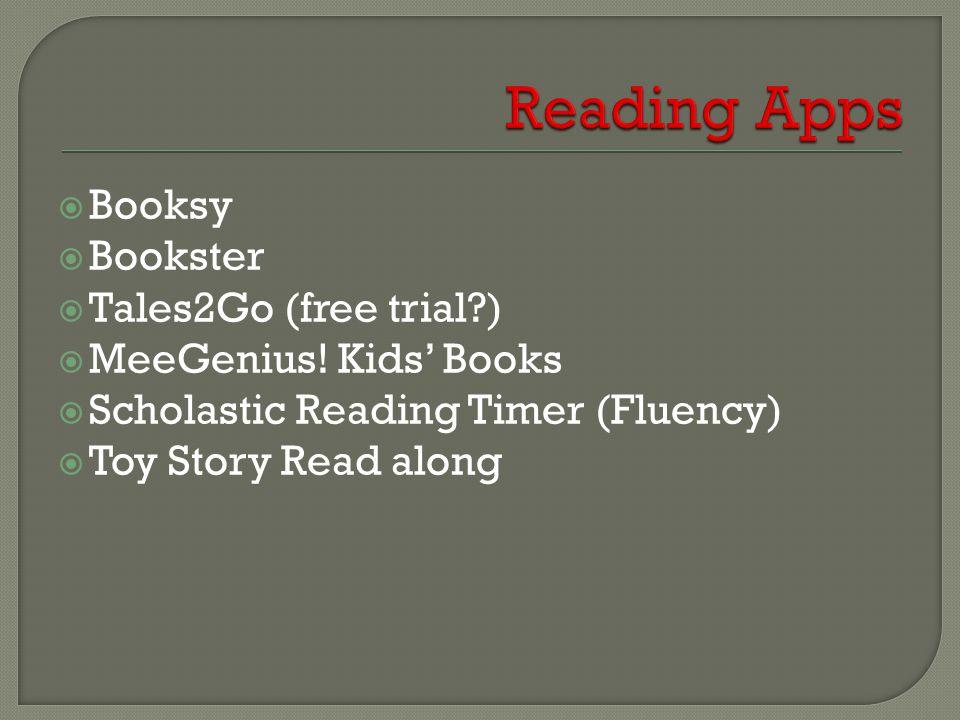  Booksy  Bookster  Tales2Go (free trial )  MeeGenius.