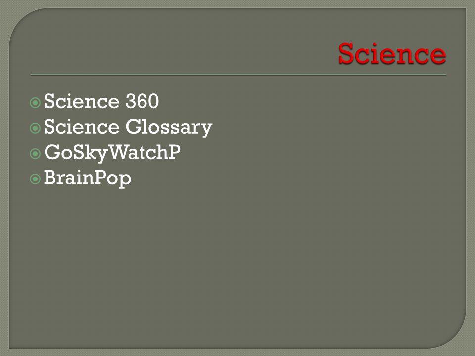  Science 360  Science Glossary  GoSkyWatchP  BrainPop